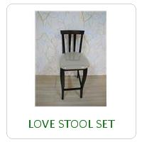 LOVE STOOL SET